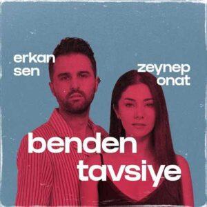 Zeynep Onat & Erkan Sen Yeni Benden Tavsiye Şarkısını İndir
