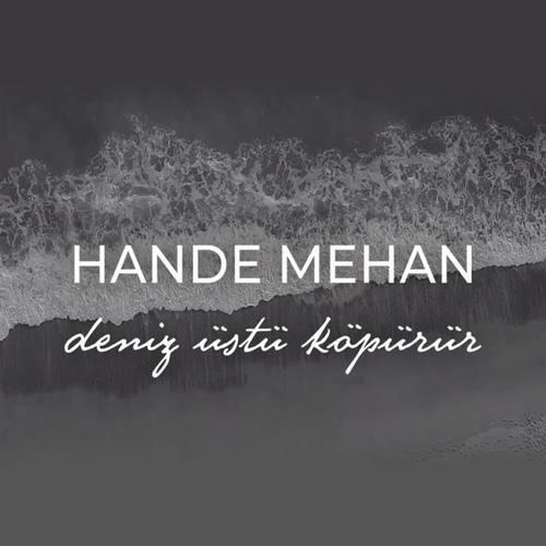 Hande Mehan Yeni Deniz Üstü Köpürür Şarkısını İndir