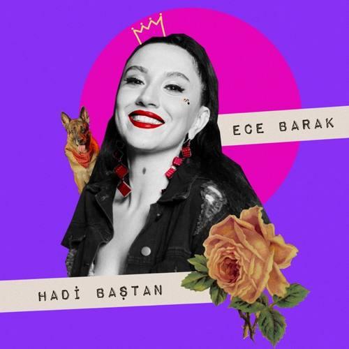 Ece Barak Yeni Hadi Baştan Şarkısını İndir