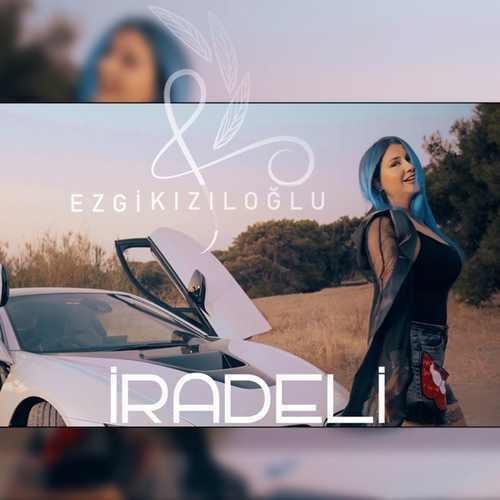 Ezgi Kızıloğlu Yeni Iradeli Şarkısını İndir