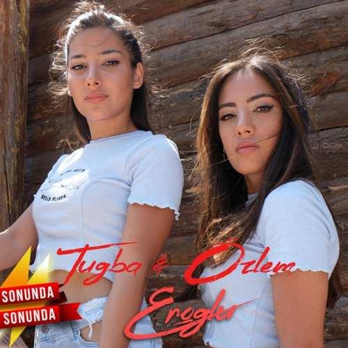 Tuğba Eroğlu & Özlem Eroğlu Yeni Sonunda Sonunda Şarkısını İndir