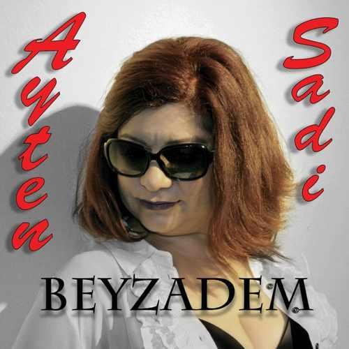 Ayten Sadi Yeni Beyzadem Full Albüm İndir
