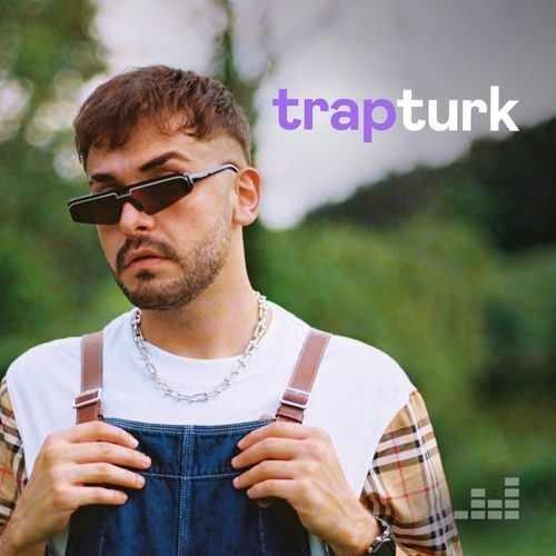 Çesitli Sanatçilar Yeni TrapTürk Müzik Listesi (15 Eylül 2021) Full Albüm İndir