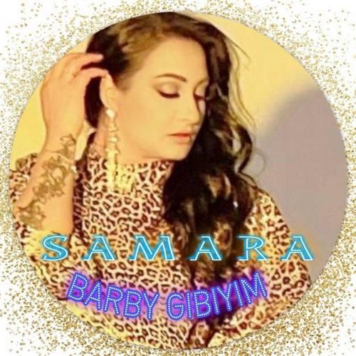 Samara Yeni Barby Gibiyim Şarkısını İndir