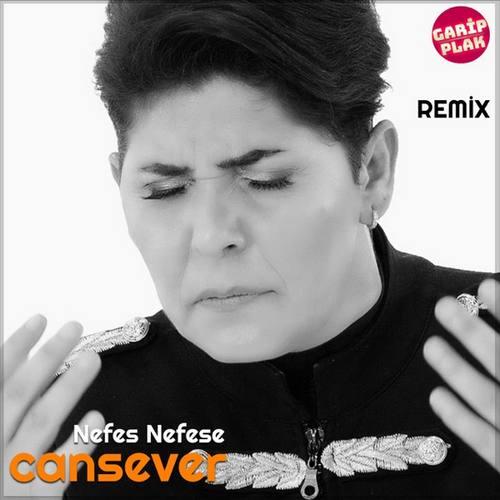 Cansever Yeni Nefes Nefese (Remix) Şarkısını İndir