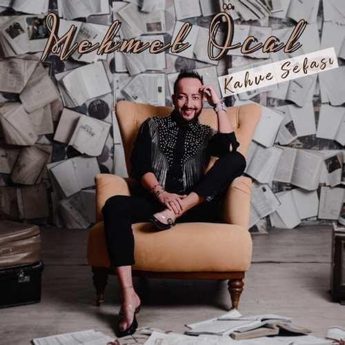 Mehmet Öcal Yeni Kahve Sefası Şarkısını İndir