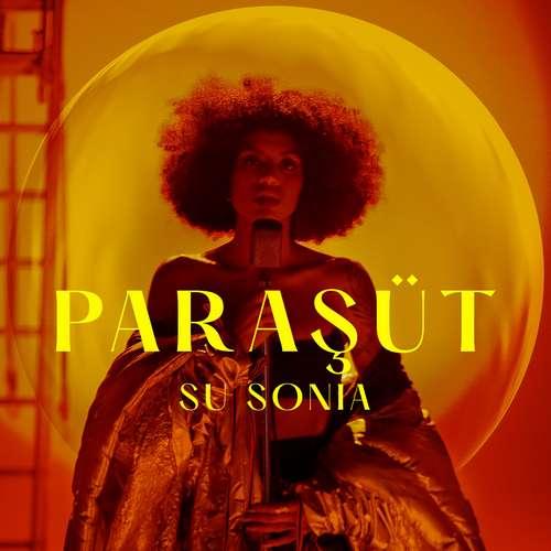 Su Sonia Yeni PARAŞÜT Şarkısını İndir