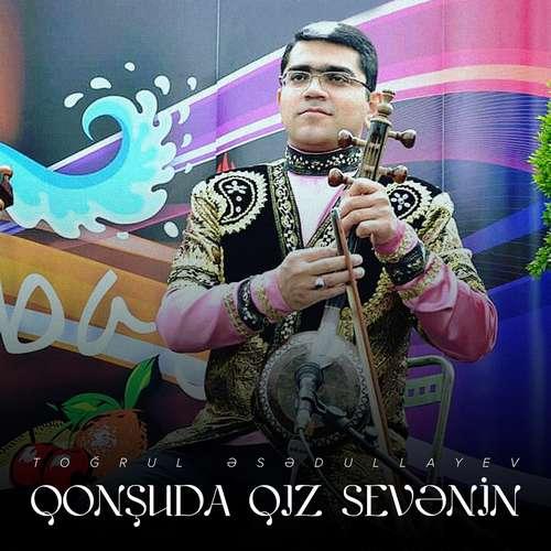 Toğrul Əsədullayev Yeni Qonşuda Qız Sevənin Şarkısını İndir