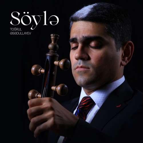 Toğrul Əsədullayev Yeni Söylə Şarkısını İndir