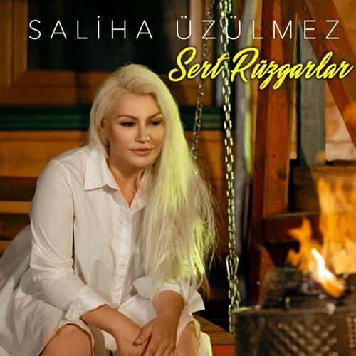 Saliha Üzülmez Yeni Sert Rüzgarlar Şarkısını İndir