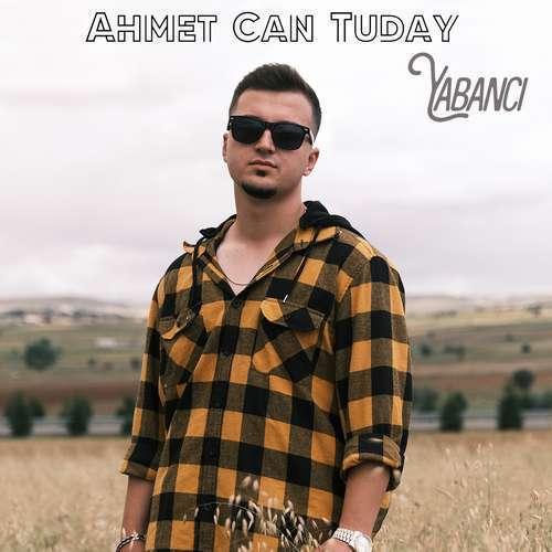 Ahmet Can Tuday Yeni Yabancı Şarkısını İndir