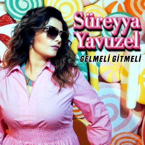 Süreyya Yavuzel Yeni Gelmeli Gitmeli Şarkısını İndir
