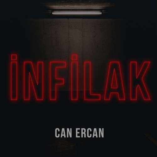 Can Ercan Yeni İnfilak Şarkısını İndir