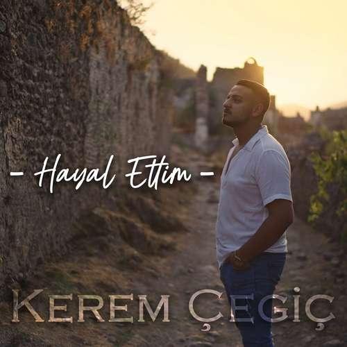 Kerem Çegiç Yeni Hayal Ettim Şarkısını İndir