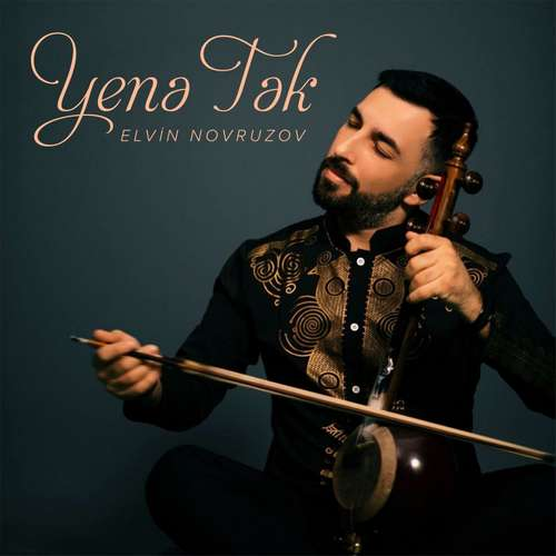 Elvin Novruzov Yeni Yenə Tək Şarkısını İndir