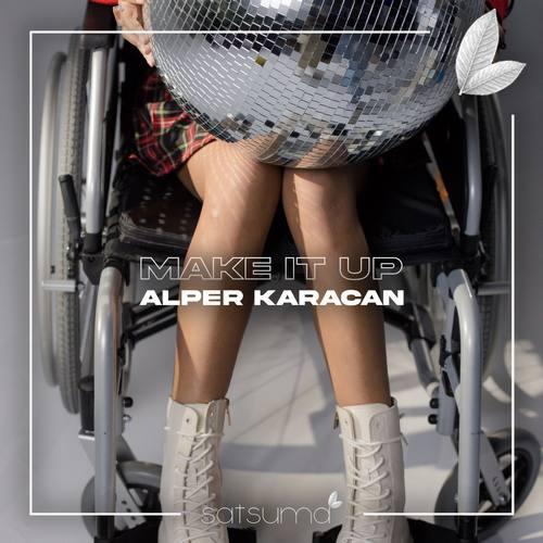 Alper Karacan Yeni Make It Up Şarkısını İndir