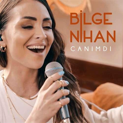 Bilge Nihan Yeni Canımdı Şarkısını İndir