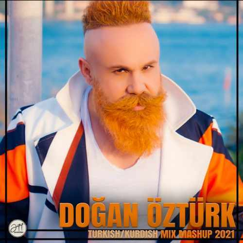 Doğan Öztürk Yeni Turkish Kurdish Mix Mashup 2021 Şarkısını İndir