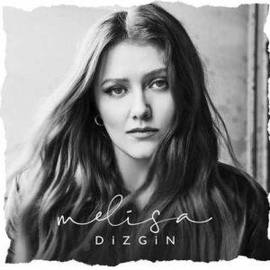 Melisa Yeni Dizgin Şarkısını İndir