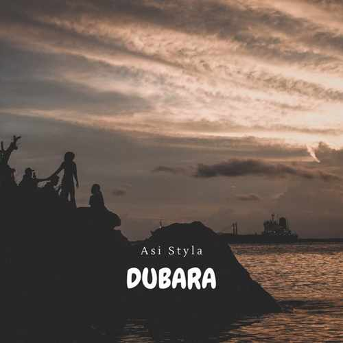 Asi Styla Yeni Dubara Şarkısını İndir