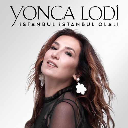 Yonca Lodi Yeni İstanbul İstanbul Olalı (Akustik) Şarkısını İndir