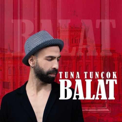 Tuna Tunçok Yeni Balat Şarkısını İndir