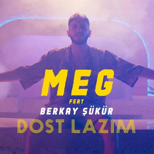 Meg Yeni Dost Lazım (Remix) [feat. Berkay Şükür] Şarkısını İndir