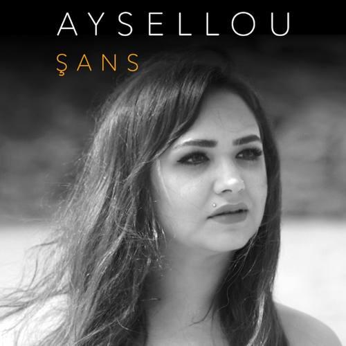 Aysellou Yeni Şans Şarkısını İndir