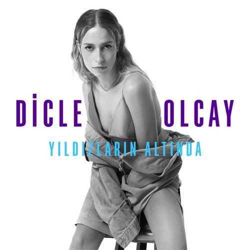 Dicle Olcay Yeni Yıldızların Altında (Akustik) Şarkısını İndir