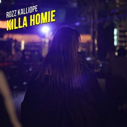 Rozz Kalliope Yeni Killa Homie Şarkısını İndir
