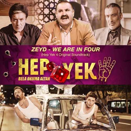 Zeyd Yeni We are in four (Hep Yek 4 Original Soundtrack) Şarkısını İndir