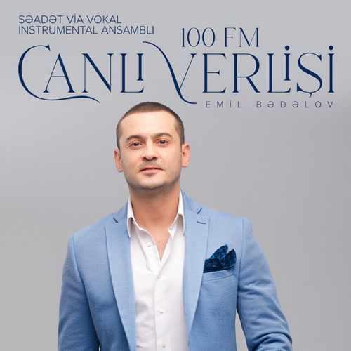 Emil Bədəlov - 100 Fm Canlı Verlişi (2021) (EP) Albüm İndir