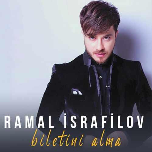 Ramal Israfilov Yeni Biletini Alma Full Albüm İndir