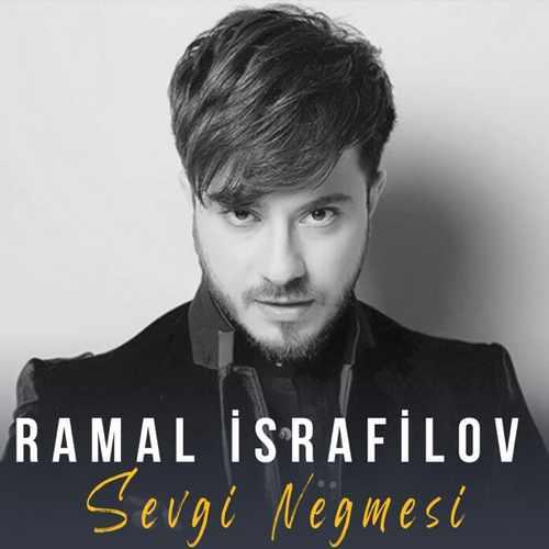 Ramal Israfilov Yeni Sevgi Negmesi Full Albüm İndir