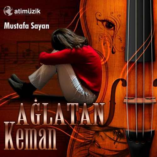 Mustafa Sayan Full Albümleri indir