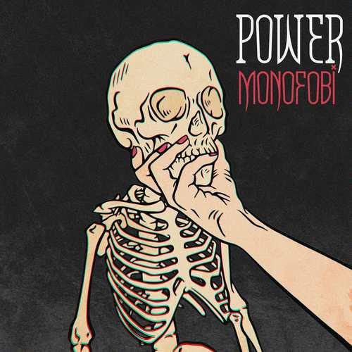 Power Yeni Monofobi Şarkısını İndir