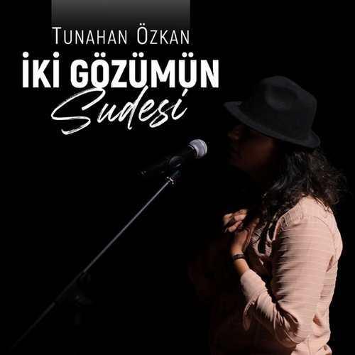 Tunahan Özkan Yeni İki Gözümün Sudesi Şarkısını İndir