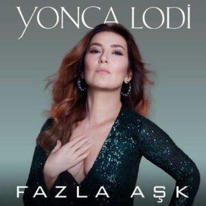 Yonca Lodi Yeni Fazla Aşk (Akustik) Şarkısını İndir