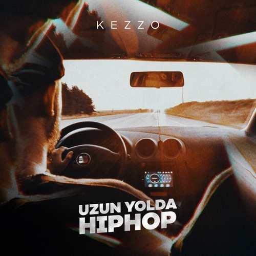 Kezzo Yeni Uzun Yolda Hiphop Full Albüm İndir