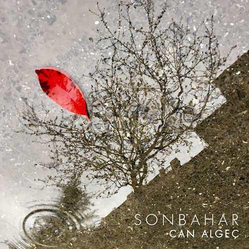 Can Algeç Yeni Sonbahar Şarkısını İndir