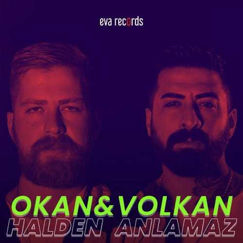 Okan & Volkan Yeni Halden Anlamaz Şarkısını İndir