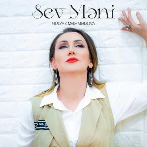 Gülyaz Məmmədova Yeni Sev Məni Şarkısını İndir