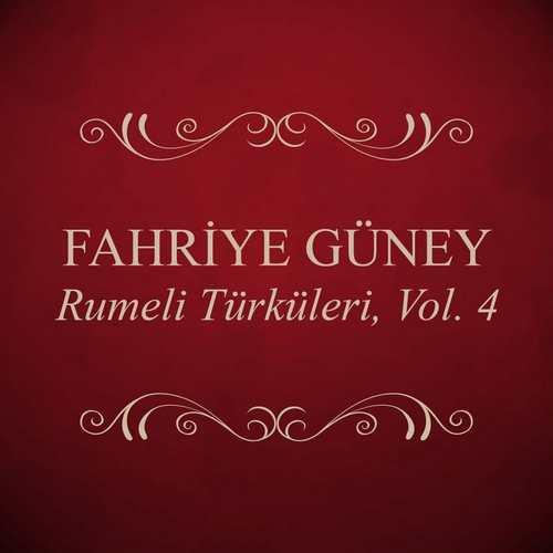 Fahriye Güney - Rumeli Türküleri Vol. 4 Full Albüm İndir