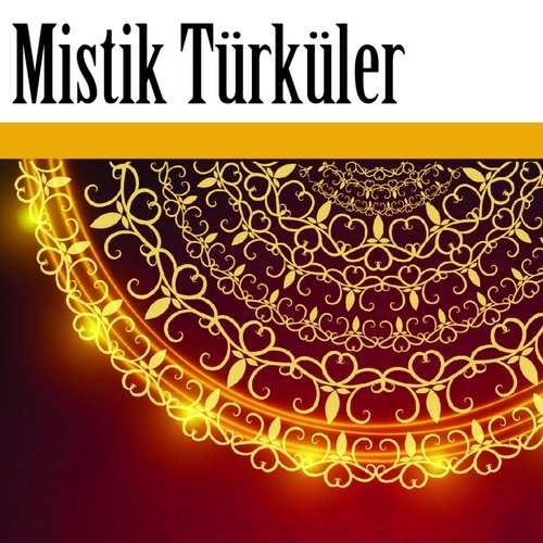 Çeşitli Sanatçılar - Mistik Türküler Full Albüm İndir