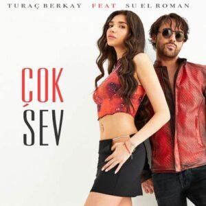 Turaç Berkay Özer Ft Su El Roman Yeni Çok Sev Şarkısını İndir