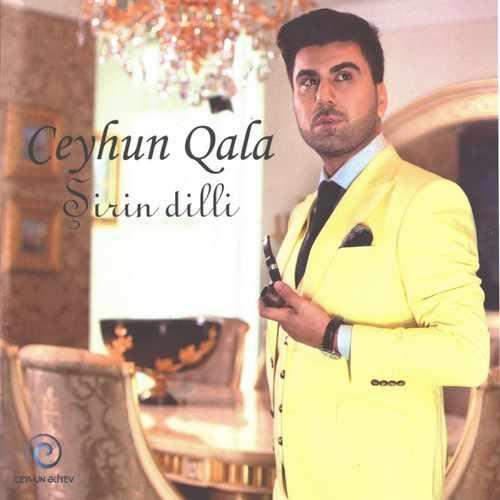 Ceyhun Qala - Şirin Dilli Full Albüm İndir