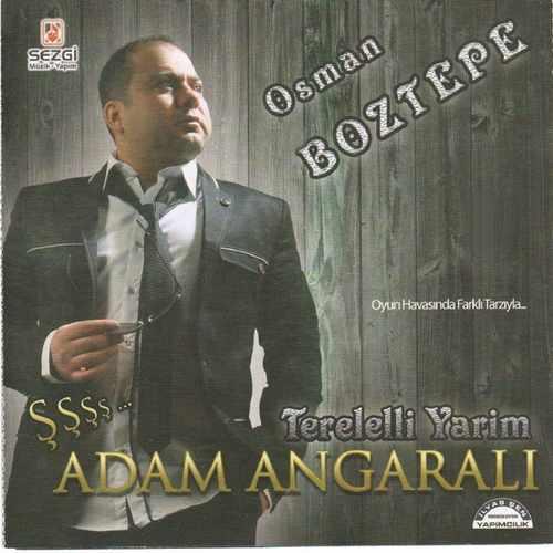 Osman Boztepe - Adam Angaralı (Terelelli Yarim) Full Albüm İndir